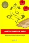 Sanskrit Names for Babies: Best Sanskrit names for modern boys and girls Cover Image