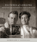 Pictures of Longing: Photography and the Norwegian-American Migration Cover Image