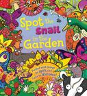 Spot the Snail in the Garden: Packed with things to spot and facts to discover! Cover Image