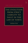 The Evolution from Strict Liability to Fault in the Law of Torts (Hart Studies in Private Law) Cover Image