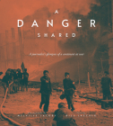 A Danger Shared: A Journalist's Glimpses of a Continent at War Cover Image