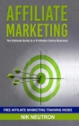Affiliate Marketing: The Ultimate Guide to a Profitable Online Business Cover Image