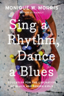 Sing a Rhythm, Dance a Blues: Education for the Liberation of Black and Brown Girls Cover Image