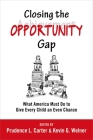 Closing the Opportunity Gap: What America Must Do to Give Every Child an Even Chance Cover Image