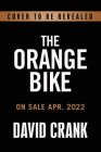 The Orange Bike: Chasing Your Wildest Dreams Through Audacious Prayer Cover Image