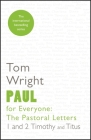Paul for Everyone: The Pastoral Letters 1 & 2 Tim & Titus: The Pastoral Letters: 1 And 2 Timothy And Titus Cover Image