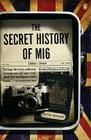 The Secret History of MI6, 1909-1949 Cover Image