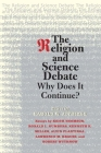 The Religion and Science Debate: Why Does It Continue? (The Terry Lectures Series) Cover Image