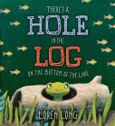 There's a Hole in the Log on the Bottom of the Lake Cover Image