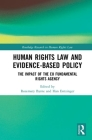 Human Rights Law and Evidence-Based Policy: The Impact of the Eu Fundamental Rights Agency (Routledge Research in Human Rights Law) Cover Image
