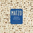 Matzo: 35 Recipes for Passover and All Year Long Cover Image