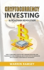 CRYPTOCURRENCY INVESTING Blockchain Revolution How To Become a Crypto Millionaire Investing and Trading Bitcoin, Ethereum and Other Cryptocurrencies w Cover Image