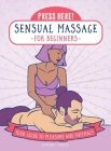 Press Here! Sensual Massage for Beginners: Your Guide to Pleasure and Intimacy Cover Image