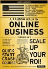 A Random Walk in Online Business [9 in 1]: The Time-Tested Strategy for Successfully Investing and Mastering Your Life Cover Image