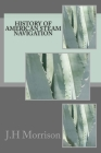 History of American steam navigation Cover Image