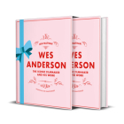 Wes Anderson: The Iconic Filmmaker and his Work - Unofficial and Unauthorised (Iconic Filmmakers Series) Cover Image