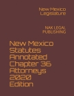 New Mexico Statutes Annotated Chapter 36 Attorneys 2020 Edition: Nak Legal Publishing Cover Image