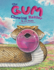The Gum Chewing Rattler Cover Image