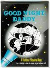 Good Night, Daddy Bedtime Shadow Book Cover Image