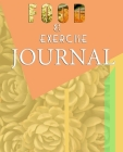 Food and Exercise Journal for Healthy Living - Food Journal for Weight Lose and Health - 90 Day Meal and Activity Tracker - Activity Journal with Dail Cover Image