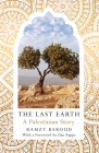 The Last Earth: A Palestinian Story Cover Image