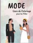 Livre de Coloriage pour les Filles: Pages à Colorier pour Adultes, adolescents et Filles sur le Thème de la Beauté et de la Mode Cover Image