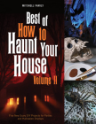 Best of How to Haunt Your House, Volume II: Dozens of Spirited DIY Projects for Parties and Halloween Displays Cover Image