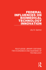 Federal Influences on Biomedical Technology Innovation (Routledge Library Editions: The Economics and Business of Te) Cover Image