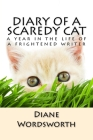 Diary of a Scaredy Cat: a year in the life of a frightened writer Cover Image