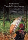 In My Home There Is No More Sorrow: Ten Days in Rwanda Cover Image