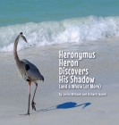 Heronymus Heron Discovers His Shadow (and a Whole Lot More) Cover Image