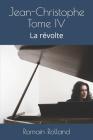 Jean-Christophe Tome IV: La révolte Cover Image