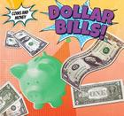 Dollar Bills! (Coins and Money) Cover Image