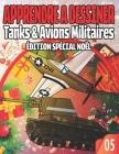 Apprendre a Dessiner 05: Tanks & Avions Militaires Edition Special Noel: Maîtriser l'art de dessiner des Avions et d'autres choses qui roule/ C Cover Image