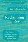 Reclaiming Rest: The Promise of Sabbath, Solitude, and Stillness in a Restless World Cover Image