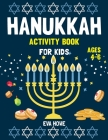 Hanukkah Activity Book For Kids Ages 4-6: Awesome Hanukkah Coloring and Activity Book For Kids and toddlers. Cover Image