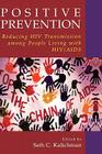 Positive Prevention: Reducing HIV Transmission Among People Living with Hiv/AIDS (Perspectives on Critical Care Infectious Diseases S) Cover Image