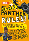 Marvel Black Panther Rules!  (Library Edition): Discover what it takes to be a Super Hero Cover Image
