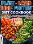 Plant-Based High-Protein Diet Cookbook: 30-Day Vegan Bodybuilding Meal Plan for Vegetarian Athletes, Bodybuilders, Fitness and Sports Enthusiast. Cover Image
