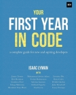 Your First Year in Code: A complete guide for new & aspiring developers Cover Image