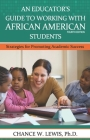 An Educator's Guide to Working with African American Students: Strategies for Promoting Academic Achievement Cover Image
