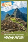 Unbelievable Pictures and Facts About Machu Picchu Cover Image
