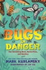 Bugs in Danger: Our Vanishing Bees, Butterflies, and Beetles Cover Image