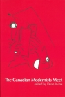 The Canadian Modernists Meet (Reappraisals: Canadian Writers #29) Cover Image