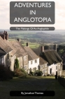 Adventures in Anglotopia: The Makings of an Anglophile Cover Image