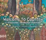 Welcome To Country: A Traditional Aboriginal Ceremony Cover Image