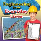 Engineering in Our Everyday Lives (Engineering Close-Up) Cover Image