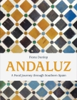 Andaluz: A Food Journey Through Southern Spain Cover Image