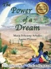 The Power of a Dream Maria Feliciana Arballo Latina Pioneer Dyslexic Edition: Dyslexic Font Cover Image