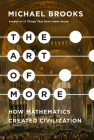 The Art of More: How Mathematics Created Civilization Cover Image